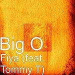 Big O Fiya (Feat. Tommy T)