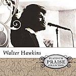 Walter Hawkins Platinum Praise Collection: Walter Hawkins