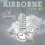 Airborne Silver Skies: Airborne (25th Anniversary)