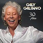 Galy Galiano Galy Galiano 30 Años