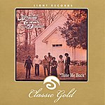 Andraé Crouch Classic Gold: Take Me Back: Andrae Crouch And The Disciples