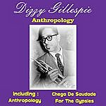 Dizzy Gillespie Anthropology