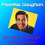 Frankie Vaughan Give Me The Moonlight