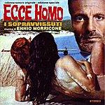 Ennio Morricone Ecce Homo - I Sopravvissuti (Original Motion Picture Soundtrack)