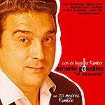 Antonio Gonzalez Sus 20 Mejores Rumbas (El Pescaílla - Con Él Llegó La Rumba)