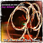 Jay Attack Dancing On The Beach (Full Moon Beach Party Remix)