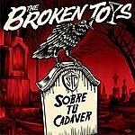 The Broken Toys Sobre Tu Cadaver