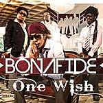 Bonafide One Wish