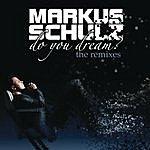 Markus Schulz Do You Dream? (The Remixes)
