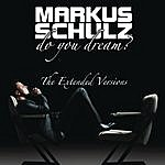 Markus Schulz Do You Dream? (The Extended Versions)