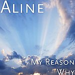 Aline My Reason Why