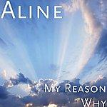 Aline My Reason Why