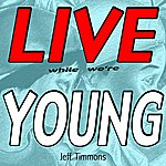 Jeff Timmons Live While We're Young
