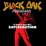 Black Oak Arkansas (I Can't Get No) Satisfaction