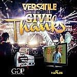 Versatile Give Thanks - Single