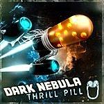 Dark Nebula Thrill Pill