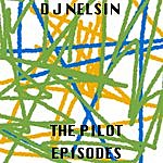 DJ Nelson The Pilot Episodes