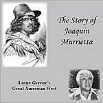 Lorne Greene The Story Of Joaquin Murrietta