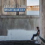 Aaron Lohr Bright Blue Day