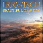 Irrwisch Beautiful New Day