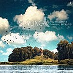 Skyline You Are Braver Than You Believe Ep