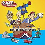 Baze The Best Day Ever!