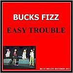 Bucks Fizz Easy Trouble