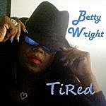 Betty Wright Tired - Single