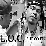 L.O.C. She Got It