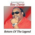 Rue Davis Return Of The Legend