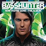 Basshunter Now You're Gone