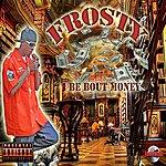 Frosty I Be Bout Money - Single