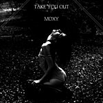 Moxy Take You Out (Feat. Nicole Rachelle)