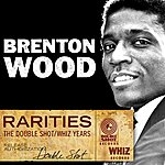 Brenton Wood Rarities - The Double Shot/Whiz Years