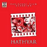 Noor Jehan Hathyar (Pakistani Film Soundtrack)