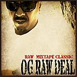 OG Raw Deal Raw (Mixtape Classic)
