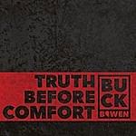 Buck Bowen Truth Before Comfort