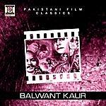 Noor Jehan Balwant Kaur (Pakistani Film Soundtrack)