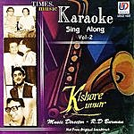 Dilip Kumar Roy Kishore Kumar - Karaoke Sing Along, Vol. 2 (Originally Performed By Kishore Kumar)
