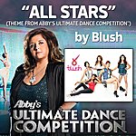Blush All Stars (Theme From Abby's Ultimate Dance Competition)