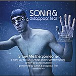 Sonia & Disappear Fear Show Me The Someone