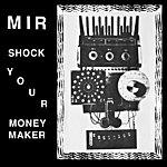 Mir Shock Your Moneymaker