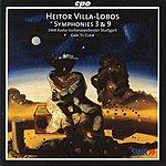 Carl St. Clair Villa-Lobos: Symphonies Nos. 3 & 9
