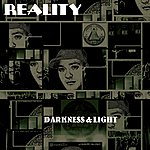 Reality Darkness & Light