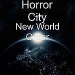 Horror City New World Order