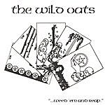 The Wild Oats ...Weed 'em And Reap.