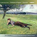 Camille Saint-Saëns Saint-Saens: Preludes And Fugues, Opp. 99, 109 & Fantasies, Opp. 101, 157
