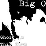 Big O Ghost In This Town
