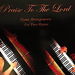 Danny Praise To The Lord - Hymn Arrangements For Two Pianos