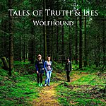 Wolfhound Tales Of Truth & Lies (Ep)